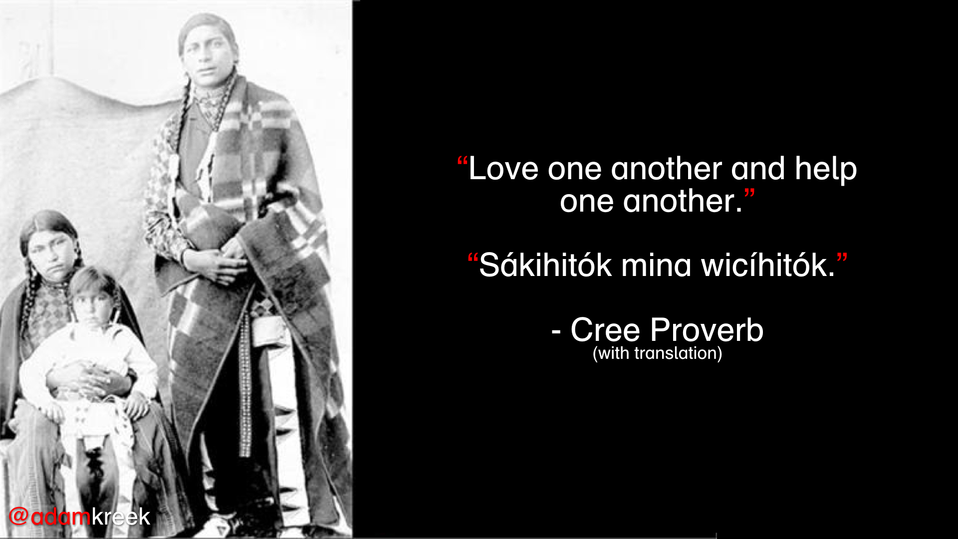 Lonliness: Love one another and help one another. - Cree Proverb