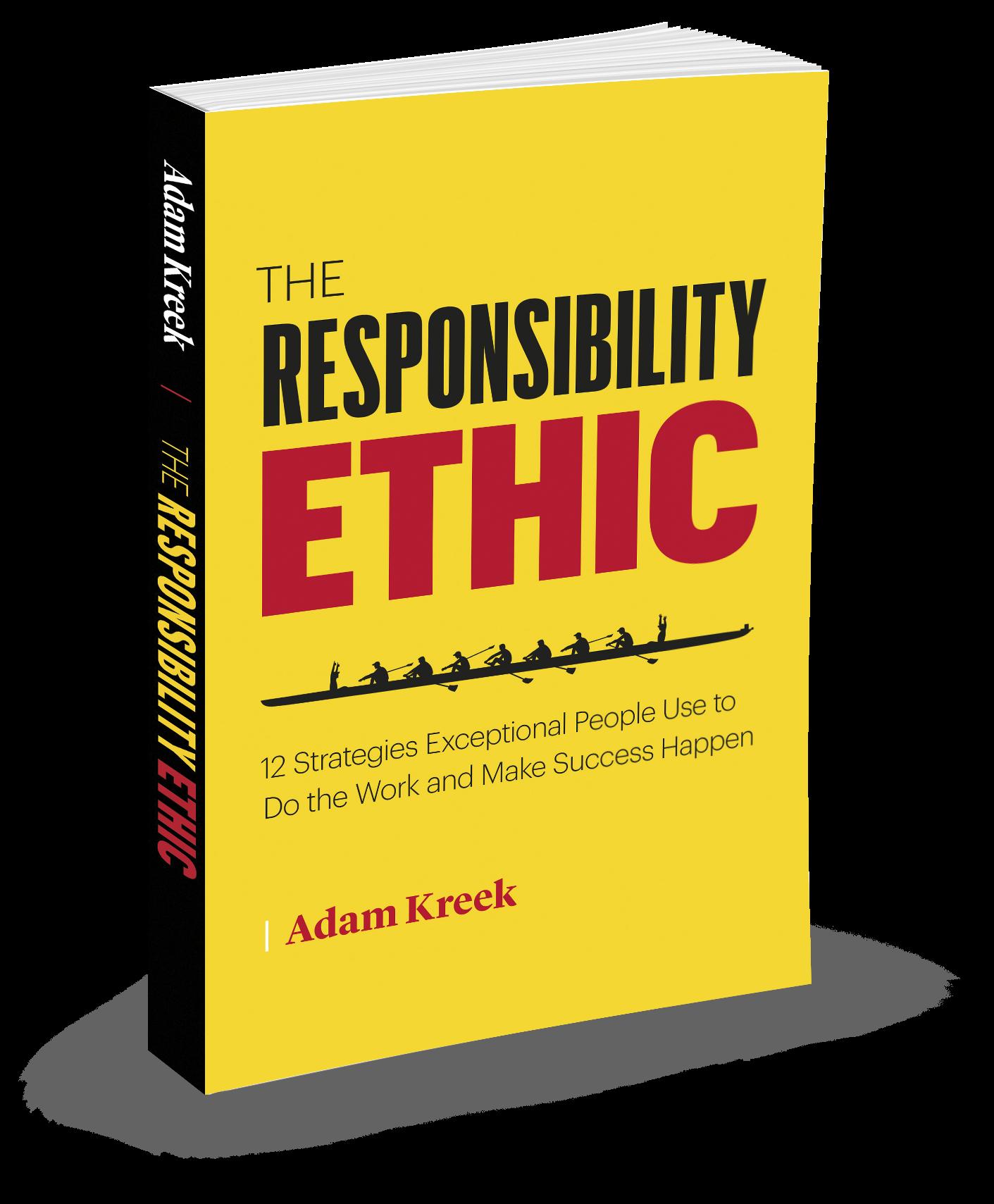 The Responsibility Ethic - Adam Kreek